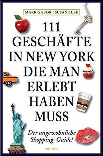111 Geschäfte, die man in New York gesehen haben sollte - Reiseführer