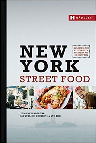 Ein kulinarischer Reiseführer für New Yorks Street Food