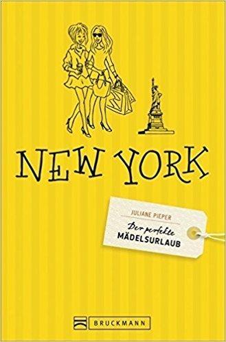 Der Reiseführer für den perfekten Mädelsurlaub in New York