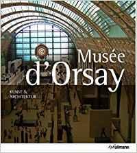 Musée d'Orsay - Kunst & Architektur Reiseführer