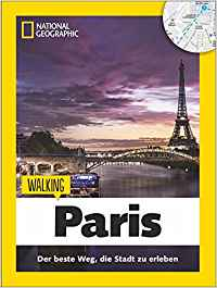 Paris zu Fuß: Walking Paris von National Geographic