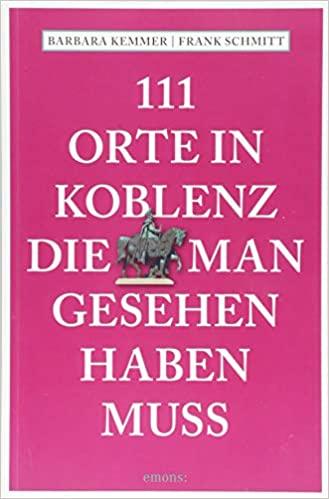 11 Orte in Koblenz, die man gesehen haben muss