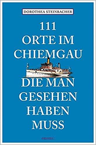 111 Orte im Chiemgau