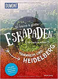 52 Eskapaden in und um Heidelberg