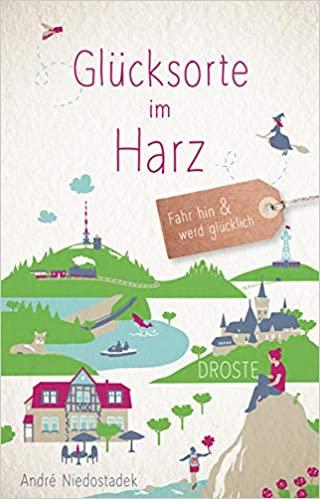 Reiseführer Glücksorte im Harz